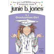 Junie B. Jones Es Una Niña De Graduación (junie B. Jones N °