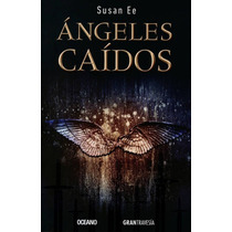 Ángeles Caídos - Susan Ee - Editorial Océano