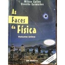 Livro As Faces Da Física Volume Único Wilson Carron