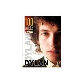 Livro Dylan 100 Cançoes E Fotos