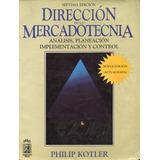 Dirección De La Mercadotecnia. Philip Kotler. 7ma Ed.