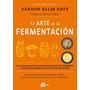El Arte De La Fermentación; Katz, Sandor Ellix