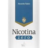 Livro Nicotina Zero Alexandre Rabelo
