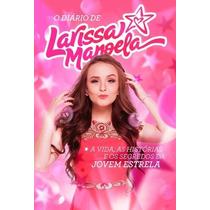 Livro Diário De Larissa Manoela Novo !!!