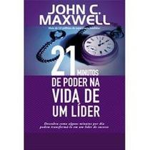 Livro - 21 Minutos De Poder Na Vida De Um Líder