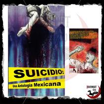 Libro De Suicidio : Una Antología Mexicana - Sangre Musas