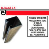 Guía P/ Cortinas Metálicas X Mt Lineal Chapa 18 El Talar S.a