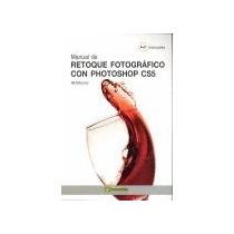Manual De Retoque Fotografico Con Photoshop Cs5 Envío Gratis