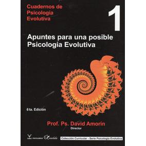 Apuntes Para Una Posible Psicología Evolutiva 1 - Amorín
