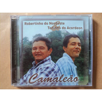 Robertinho Do Nordeste E Toninho Do Acordeon- Cd Camaleão