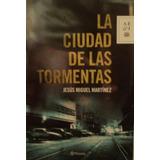 La Ciudad De Las Tormentas . Por Jesus Miguel Martinez