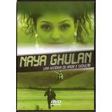 Dvd Naya Ghulan : Uma História De Amor E Sedução - Novo***