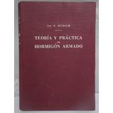 Teoria Y Practica Del Hormigon Armado, Ing Morsch,1948,tomo3