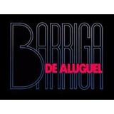 Novela Barriga De Aluguel Em 27 Dvds (((frete Grátis)))