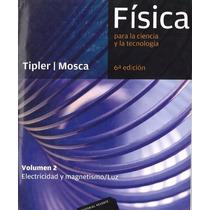 Física Para La Ciencia Y La Tecnología Vol. 2 Tipler Mosca