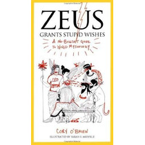 Libro Zeus Grants Stupid Wishes: A No-bullshit Guide To Worl