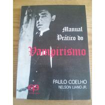 Manual Prático Do Vampirismo, Paulo Coelho Reedição Proibida