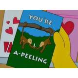 Tarjeta Simpsons San Valentin Eres La Cascara De Mi Banana