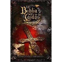 La Biblia De Los Caídos - Tomo 1 Del Testamento De Sombra -