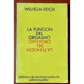 La Función Del Orgasmo Descubrimiento Dl Orgón Wilhelm Reich