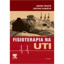 Livro - Fisioterapia Na Uti - Presto #
