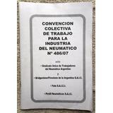 Convención Colectiva De Trabajo 486/07 Industria Neumático