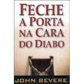 Livro Feche A Porta Na Cara Do Diabo - John Bevere
