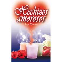 Hechizos Amorosos Jorge Martínez