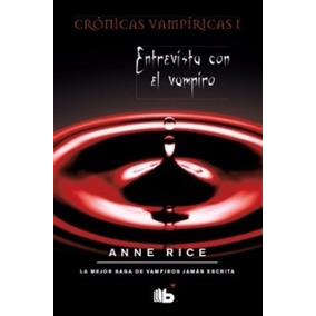 Entrevista Con El Vampiro ... Anne Rice Dhl