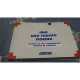 Manual Proprietario Fiat Uno, Uno Furgão E Fiorino 2002