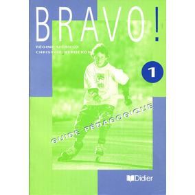 Bravo ! Niveau 1 Guide Pedagogique - Berger / Didier