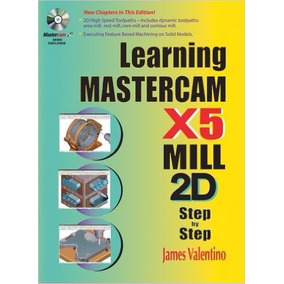 Learning Mastercam X5 Mill 2d Step-by-step *r1