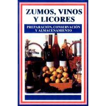 Libro: Zumos, Vinos Y Licores. Preparación, Conser.... - Pdf
