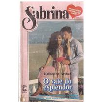 O Vale Do Esplendor - Katherine Arthur Sabrina