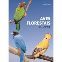 Aves Florestais Do Brasil - Bini Etson Novo