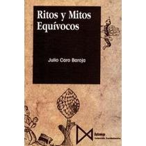 Ritos Y Mitos Equívocos; Julio Caro Baroja Envío Gratis