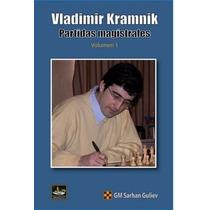 Vladimir Kramnik Partidas Magistrales.vol1- Libro De Ajedrez