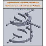 Elaboración De Proyectos En Autocad Y Solidwork, En 2d Y 3d
