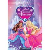 Livro Barbie E O Castelo De Diamante Fabiane Ariello
