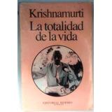 Libro La Totalidad De La Vida, Krishnamurti +envio Gratis