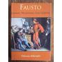 Fausto, De Johann Wolfgang Von Goethe, Editorial Libertador.