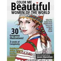 Libro Color Me Beautiful, Women Of The World: Adult Coloring