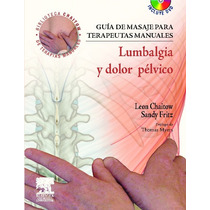 Guía De Masaje Para Terapeutas, Lumbalgia Y Dolor Pélvico