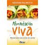 Alimentación Viva - Néstor Palmetti - Editorial Kier