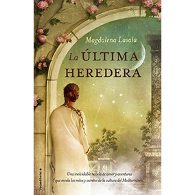 La Última Heredera (novela Historica (roca)); M Envío Gratis