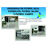 Arquerias Porterias De Futbol Sala, Futbolito Y Mas