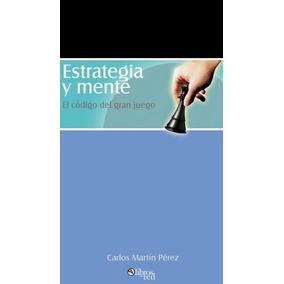 Libro: Estrategia Y Mente El Codigo Del Gran Juego - Pdf