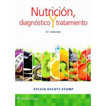 Escott Nutrición, Diagnóstico Y Tratamiento 2016 !nuevos!