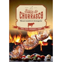 Biblia Do Churrasco Manual Completo Do Churrasqueiro