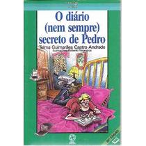 O Diário ( Nem Sempre ) Secreto De Pedro Telma Guimarães Cas